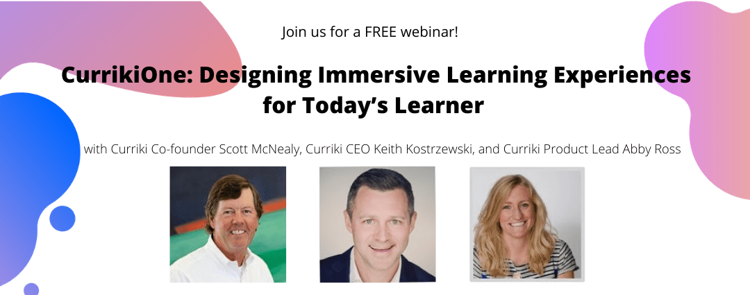 CurrikiOne: Free Webinar, Designing Immersive Learning Experiences for Today's Learner