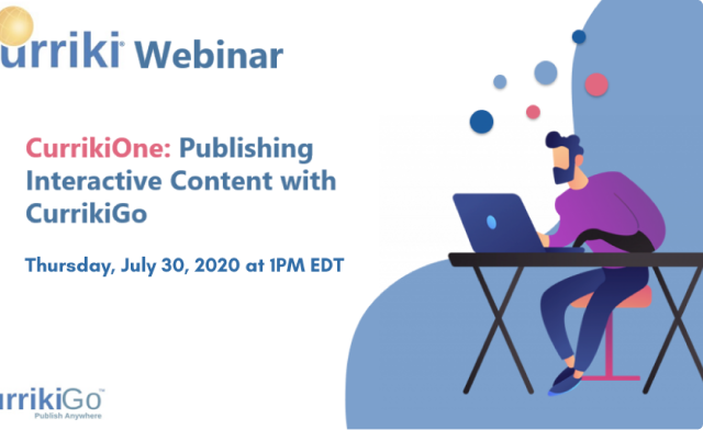CurrikiOne July 30: Publishing Interactive Content With CurrikiGo (FREE webinar)